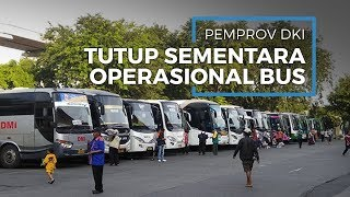 Pemprov DKI Jakarta Tutup Sementara Operasional Bus Antar Kota untuk Pencegahan Corona