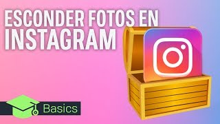 Cómo ESCONDER las FOTOS de INSTAGRAM para que nadie las vea | XTK Basics