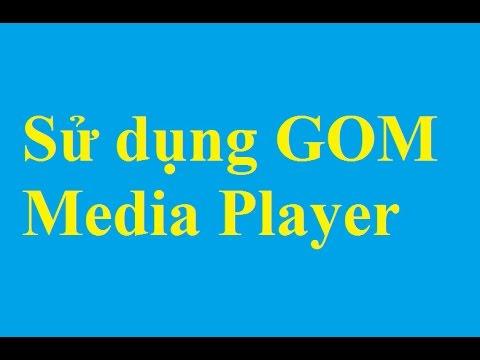 Hướng dẫn cài đặt và sử dụng GOM Media Player để nghe nhạc và xem Video - Taimienphi.vn