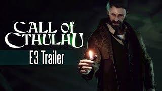 [E3 2017] Call Of Cthulhu - E3 Trailer