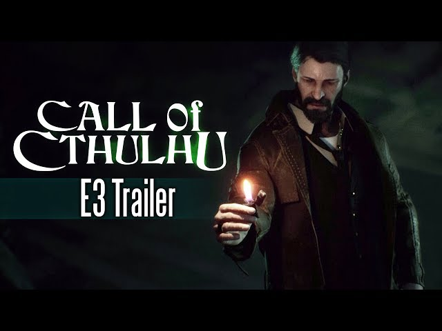 [E3 2017] Call Of Cthulhu - E3 Trailer