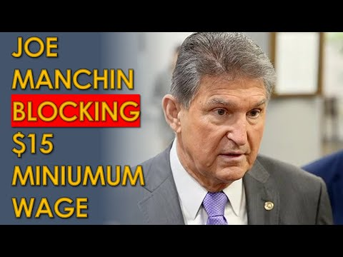 Joe Manchin BLOCKING $15 Minimum Wage from Stimulus Bill; Biden must STOP Him