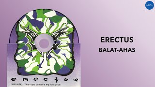 Balat-Ahas | Erectus | Full Audio