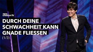 Durch deine Schwachheit kann Gnade fließen 1/3 – Joseph Prince I New Creation TV Deutsch