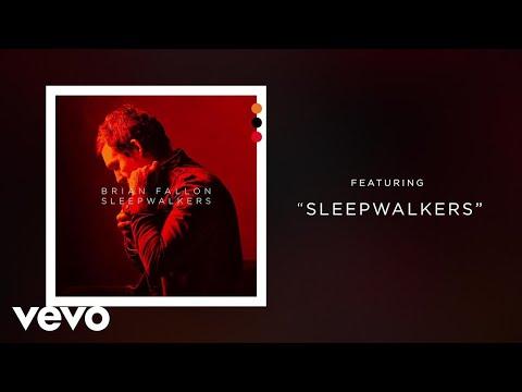 Brian Fallon - Sleepwalkers (Audio)