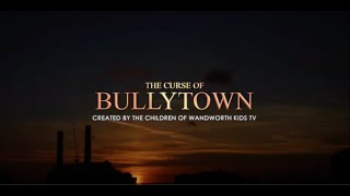 "WKTV ""The Curse of Bullytown"" (Wandsworth Kids TV Youth Project)(2017)"