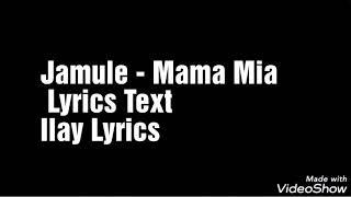 Jamule   Mama Mia (Official Lyrics Text)