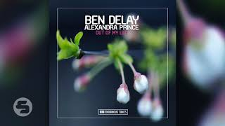 Ben Delay Feat  Alexandra Prince   Out Of My Life (Extended Mix)