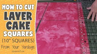 "How to Cut Layer Cake Squares (10"" Squares) from Your Yardage"