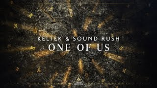 KELTEK & Sound Rush - One Of Us (Official Videoclip)