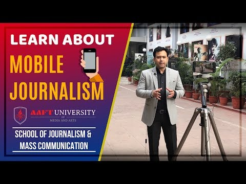 Learn About Mobile Journalism   Career in Journalism & Mass Communications.    AAFT