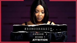 The Screening Room: RUMOUR HAS IT S2E7: ATTRITION | REACTION
