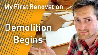 Getting Started with Demolition | My First Renovation