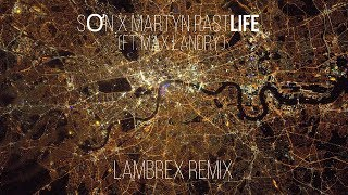 SON x Martyn - Pastlife (LambreX Extended Remix)