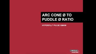 Optimizing Arc Cone Puddle Ratio With Hyperfill Twin Wire Pulse GMAW Transfer