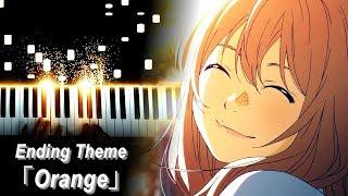 """四月は君の嘘 / Your Lie in April ED 2 - """"Orange / オレンジ"""" - 7!! (Piano - ピアノ)"""