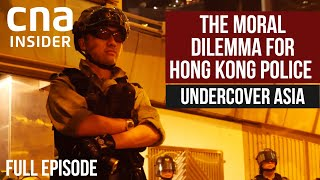 Caught In The Middle Of The Hong Kong Protests | Undercover Asia | Full Episode