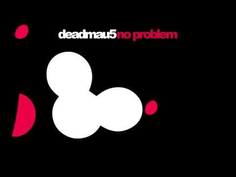 deadmau5 - No Problem