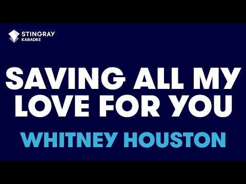 """Saving All My Love For You in the Style of """"Whitney Houston"""" with lyrics (no lead vocal)"""