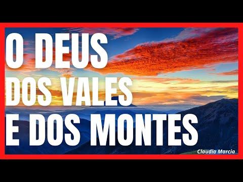 O Deus dos Vales e dos Montes, Claudia Marcia, 30 de agosto de 2021#Reflexão