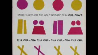 Enoch Light And The Light Brigade - I Could Have Danced All Night Cha Cha
