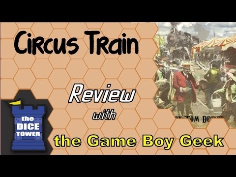 Dice Tower: The Game Boy Geek Reviews Circus Train