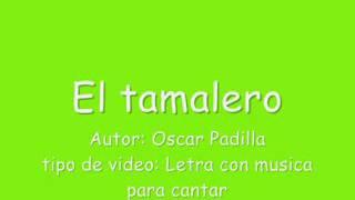 EL TAMALERO!!-(LETRA)
