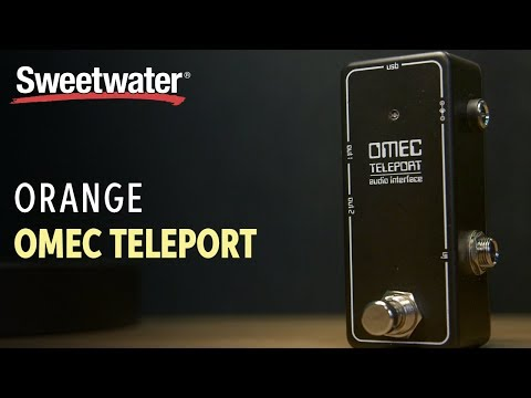 Orange Omec Teleport Guitar Audio Interface Pedal Review