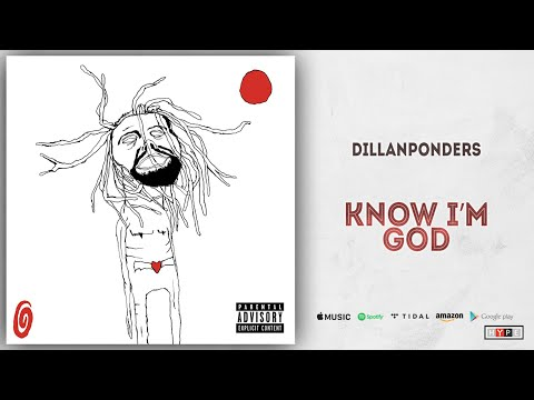 "DillanPonders – ""KNOW I'M GOD"""
