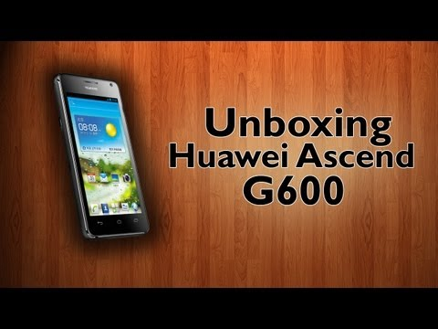Unboxing - Huawei Ascend G600