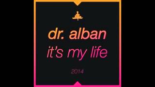 Dr. Alban   It's My Life 2014 (Bodybangers Radio Edit)