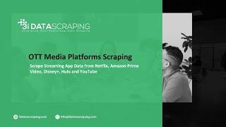 OTT Media Platforms Scraping Services: Netflix, Hulu, etc.