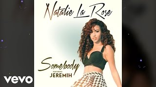Natalie La Rose - Somebody (Audio) ft. Jeremih