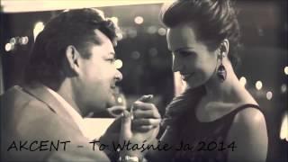 """Video thumbnail of """"Akcent - To Właśnie Ja (Wersja 2014)"""""""