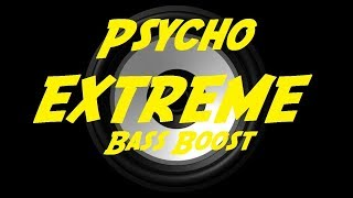 EXTREME BASS BOOST PSYCHO   POST MALONE FT. TY DOLLA $IGN