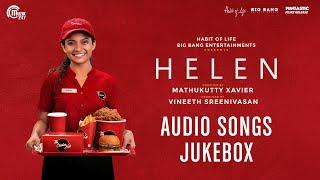 HELEN Malayalam Movie Songs | Audio Songs Jukebox | Shaan Rahman | Vineeth Sreenivasan | Official