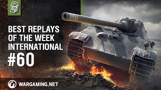 World of Tanks - Best Replays of the Week International #60