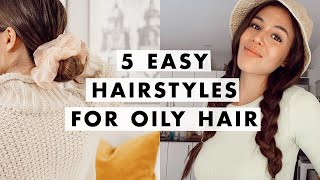 How to Deal With Oily Hair | Greasy Hair Hairstyles