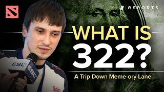 What is 322?  [A Trip Down Meme-ory Lane] (Dota 2)