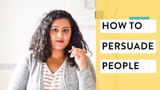 How To Persuade People (5 AUTHENTIC Ways)