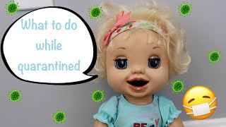 Baby Alive Emma Shares What You Can Do On Quarantine! | Kelli Maple