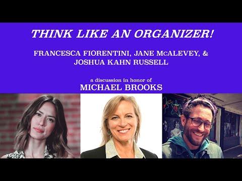 Pt 9 THE MICHAEL BROOKS TRIBUTE SERIES: Think Like An Organizer, Jane McAlevey & Joshua Kahn Russell