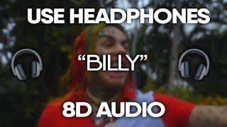 6ix9ine   Billy (8D Audio) (USE HEADPHONES) 🎧