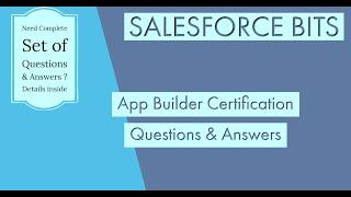 Salesforce App Builder Certification Questions Explained