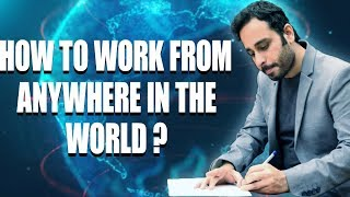 How to work from anywhere in the World?