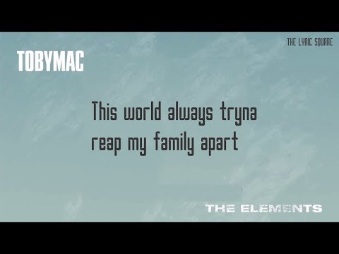 TobyMac The Elements Lyrics - THE LYRIC SQUARE