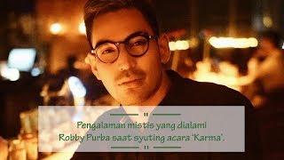 Pengalaman Mistis Robby Purba Selama Memandu Program 'Karma'