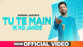 SHEERA JASVIR Live 3 | Tu Te Main Ik Ho Jande  (Official Video) | Latest Punjabi Songs 2020