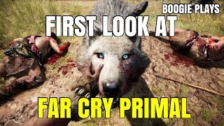 Boogie Plays - Far Cry Primal First Look!