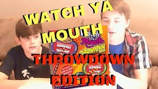 DON'T I LOOK SEXY | Watch ya Mouth throw down edition